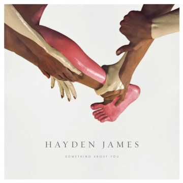 """Hayden James """"Something About You"""""""